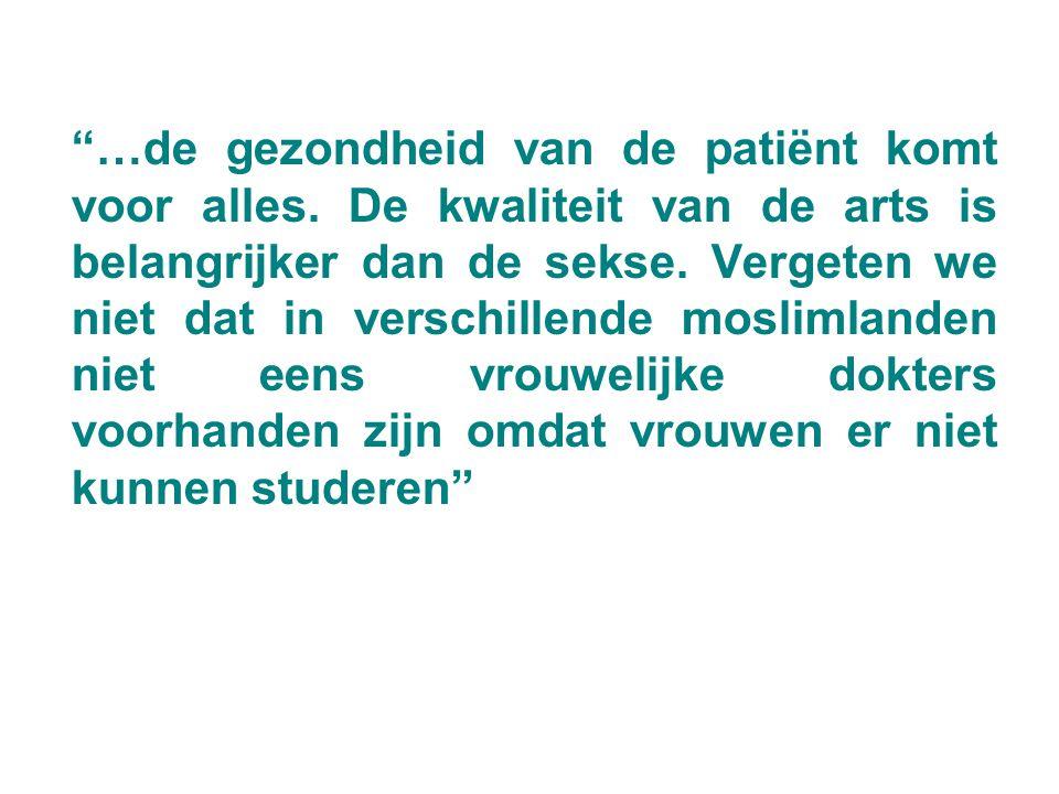 …de gezondheid van de patiënt komt voor alles