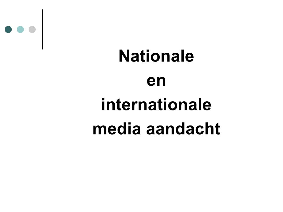 Nationale en internationale media aandacht