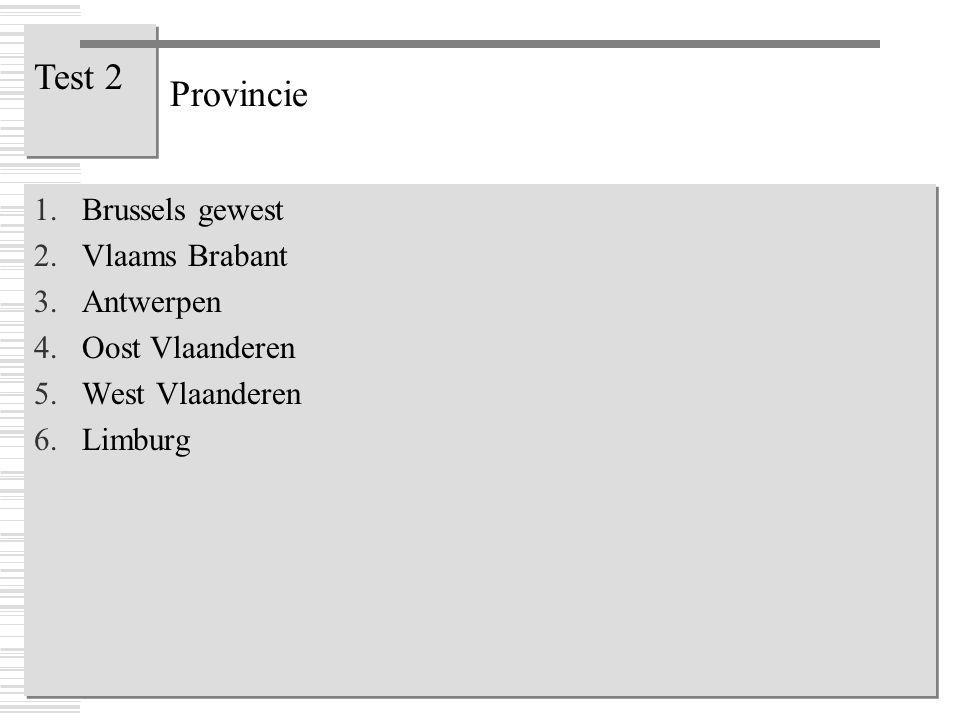 Test 2 Provincie Brussels gewest Vlaams Brabant Antwerpen