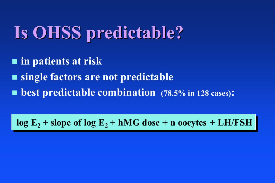 Is OHSS predictable in patients at risk
