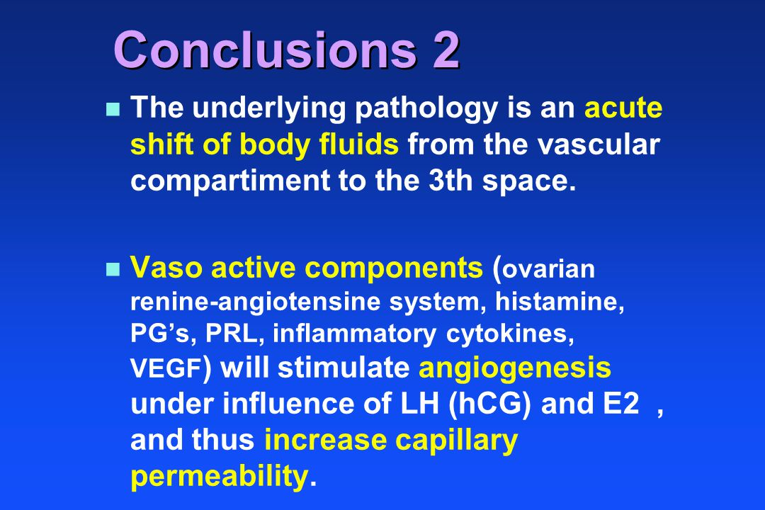 Conclusions 2 The underlying pathology is an acute shift of body fluids from the vascular compartiment to the 3th space.