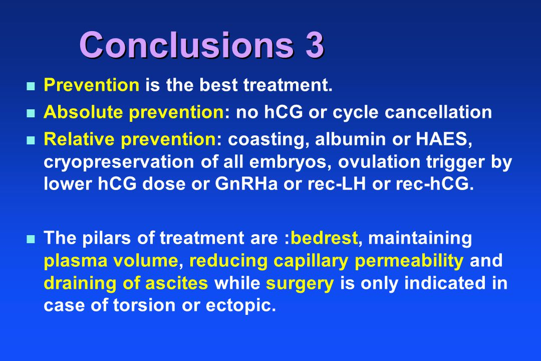 Conclusions 3 Prevention is the best treatment.