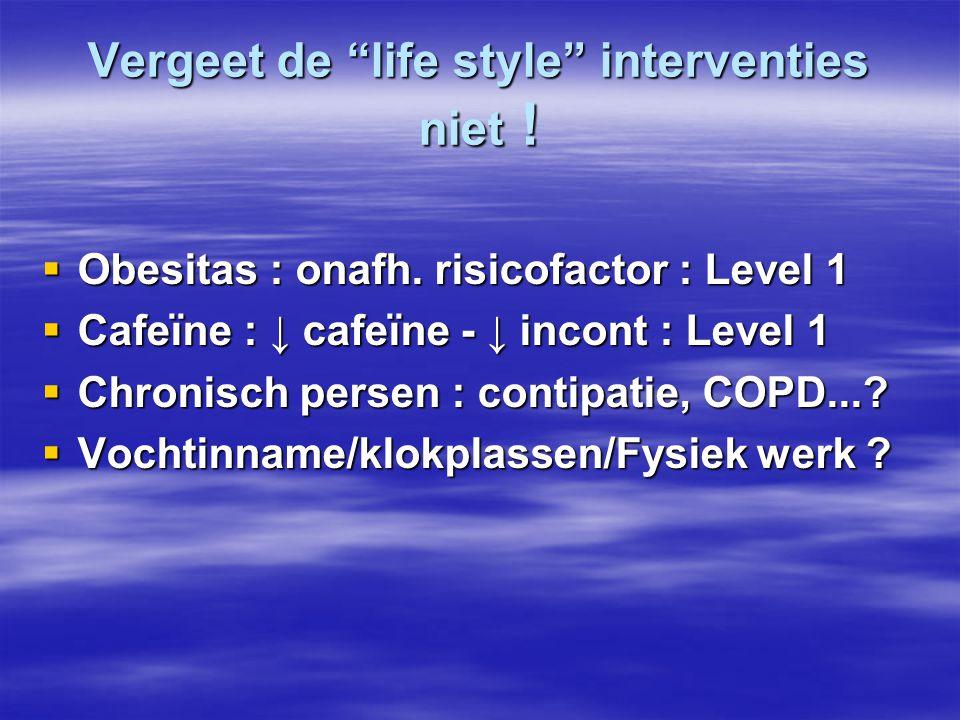 Vergeet de life style interventies niet !