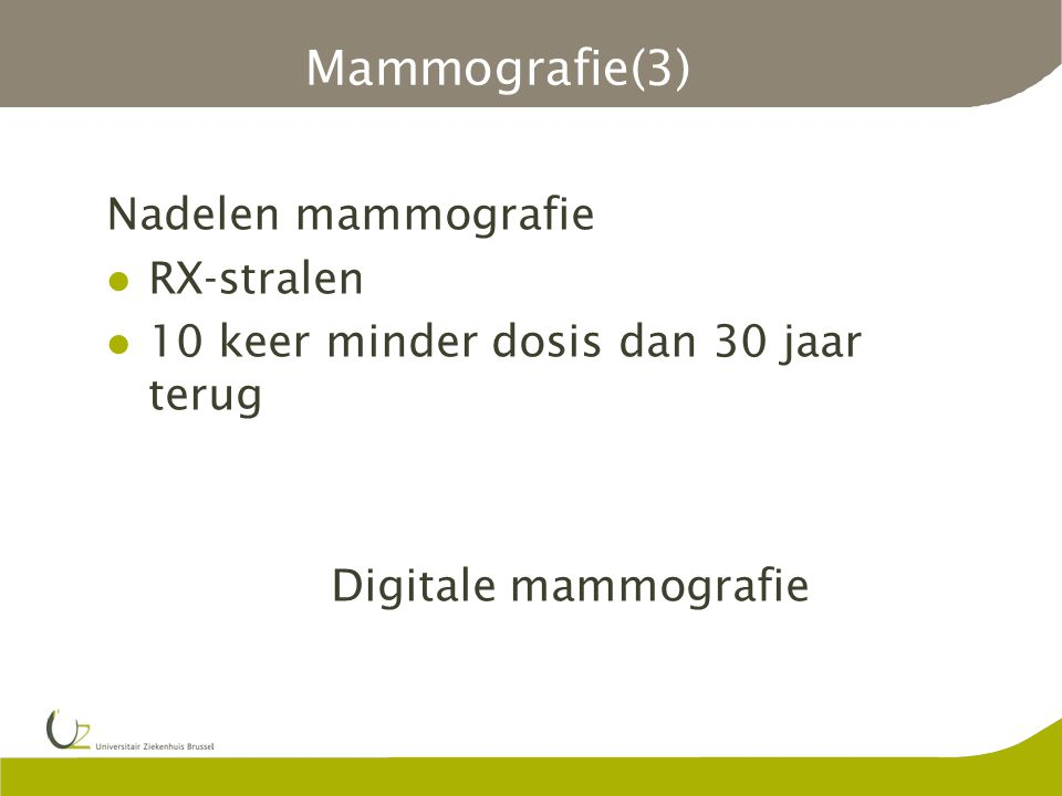 Mammografie(3) Nadelen mammografie RX-stralen