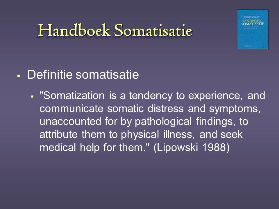 Handboek Somatisatie Definitie somatisatie