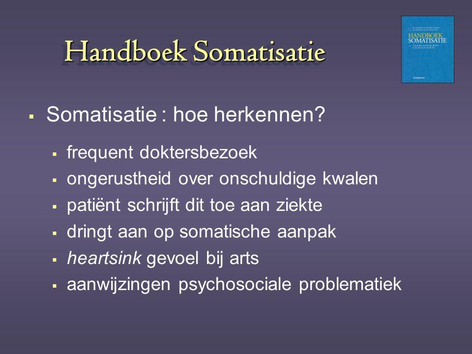 Handboek Somatisatie Somatisatie : hoe herkennen