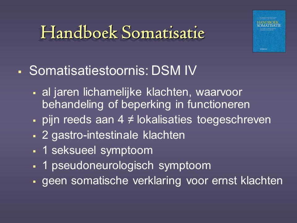 Handboek Somatisatie Somatisatiestoornis: DSM IV
