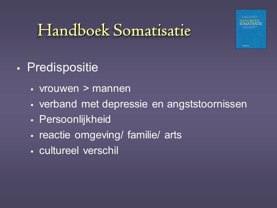 Handboek Somatisatie Predispositie vrouwen > mannen