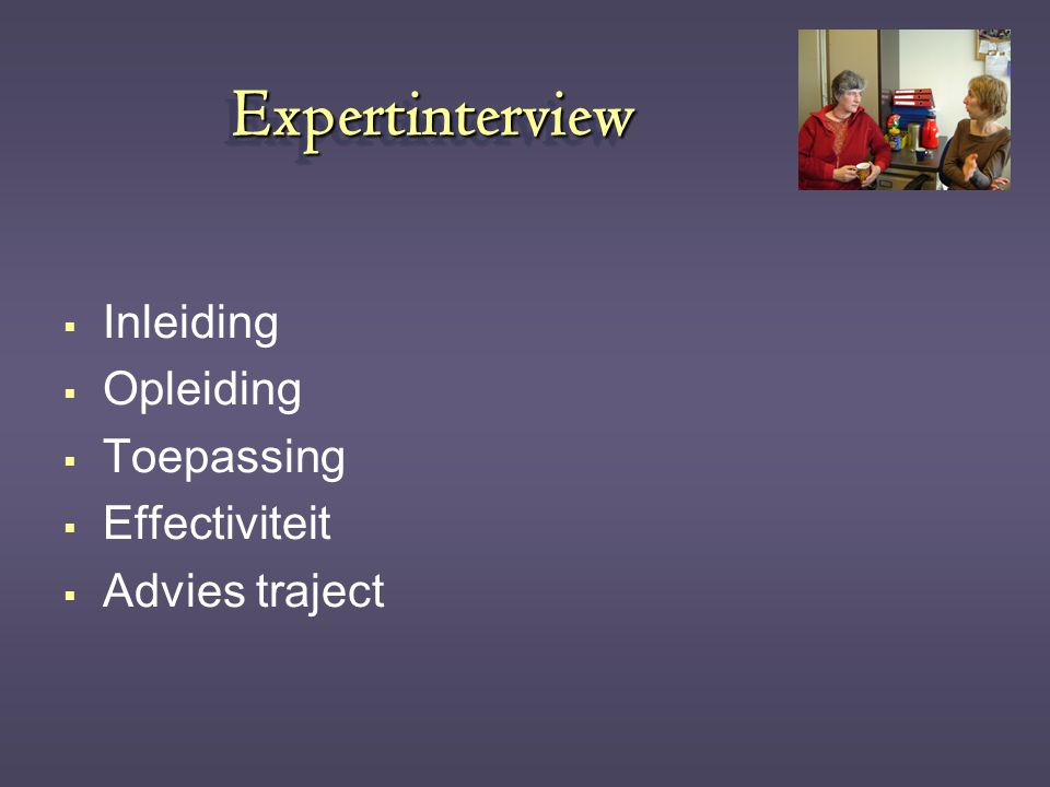 Expertinterview Inleiding Opleiding Toepassing Effectiviteit