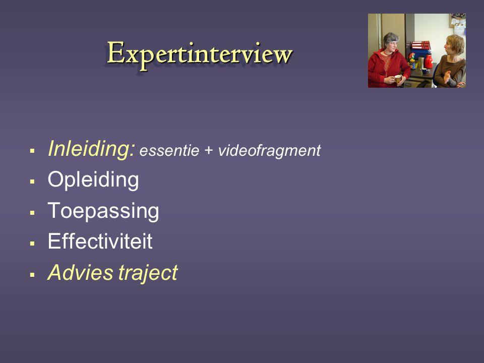 Expertinterview Inleiding: essentie + videofragment Opleiding