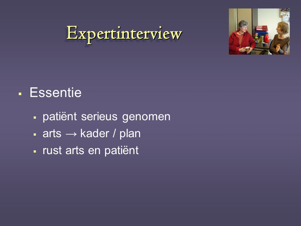Expertinterview Essentie patiënt serieus genomen arts → kader / plan