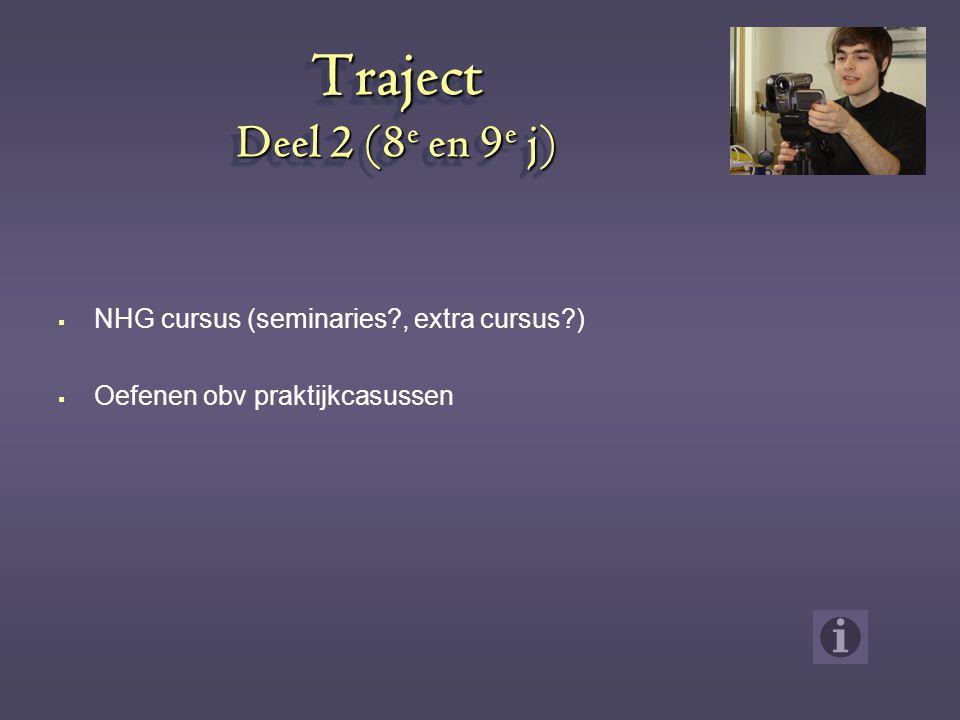 Traject Deel 2 (8e en 9e j) NHG cursus (seminaries , extra cursus )