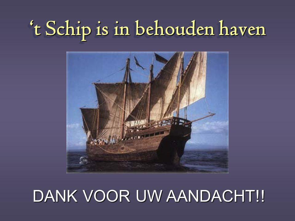 't Schip is in behouden haven
