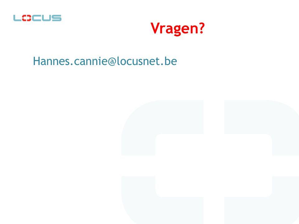 Vragen Hannes.cannie@locusnet.be