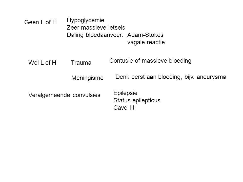 Hypoglycemie Zeer massieve letsels. Daling bloedaanvoer: Adam-Stokes. vagale reactie. Geen L of H.
