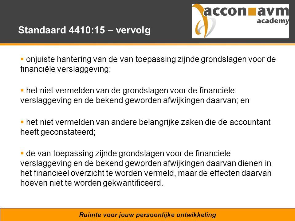 Standaard 4410:15 – vervolg onjuiste hantering van de van toepassing zijnde grondslagen voor de financiële verslaggeving;