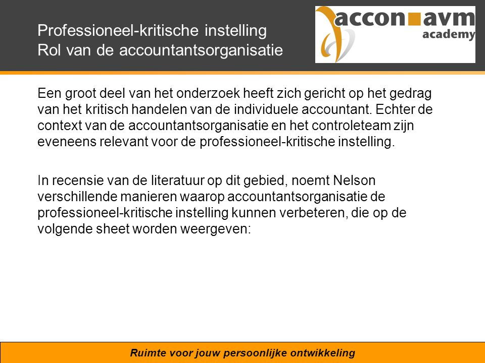 Professioneel-kritische instelling Rol van de accountantsorganisatie