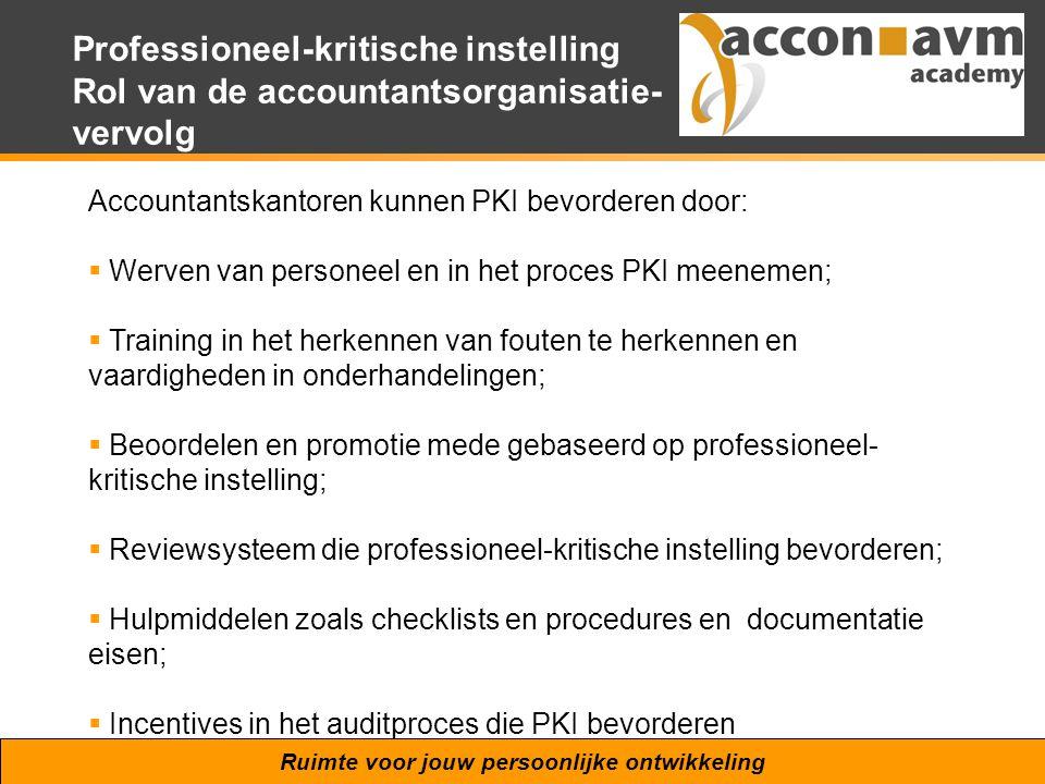 Professioneel-kritische instelling Rol van de accountantsorganisatie-