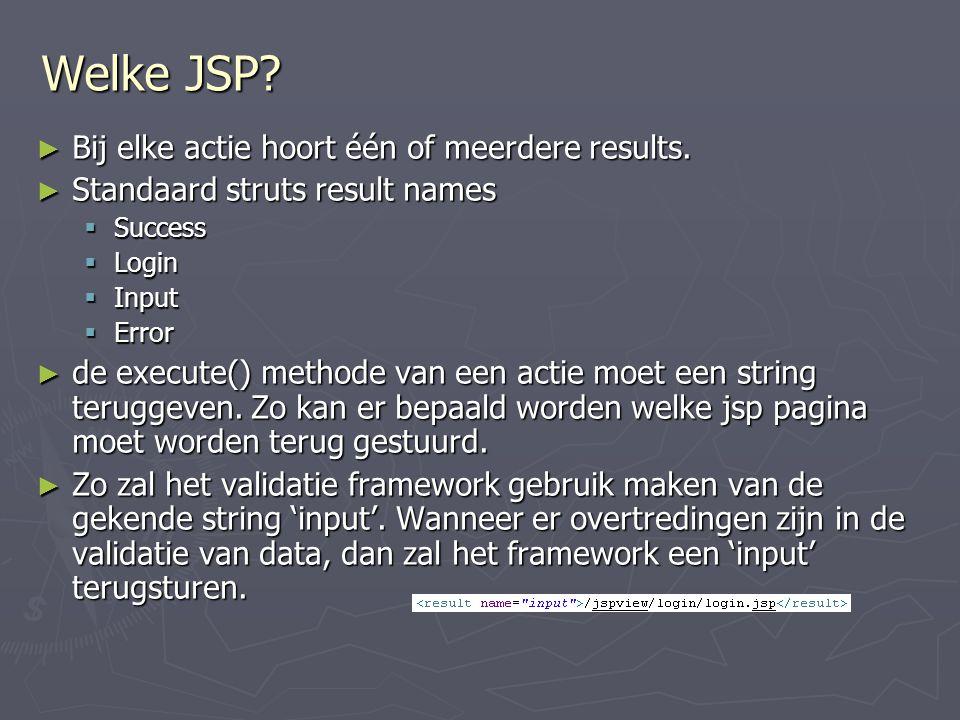 Welke JSP Bij elke actie hoort één of meerdere results.