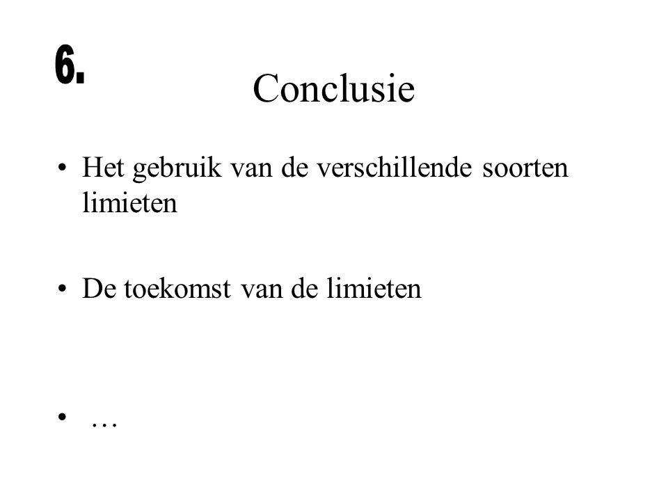 Conclusie 6. Het gebruik van de verschillende soorten limieten