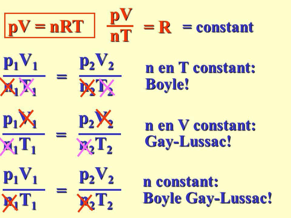 pV pV = nRT = R nT p1V1 p2V2 = n1T1 n2T2 p1V1 p2V2 = n1T1 n2T2 p1V1