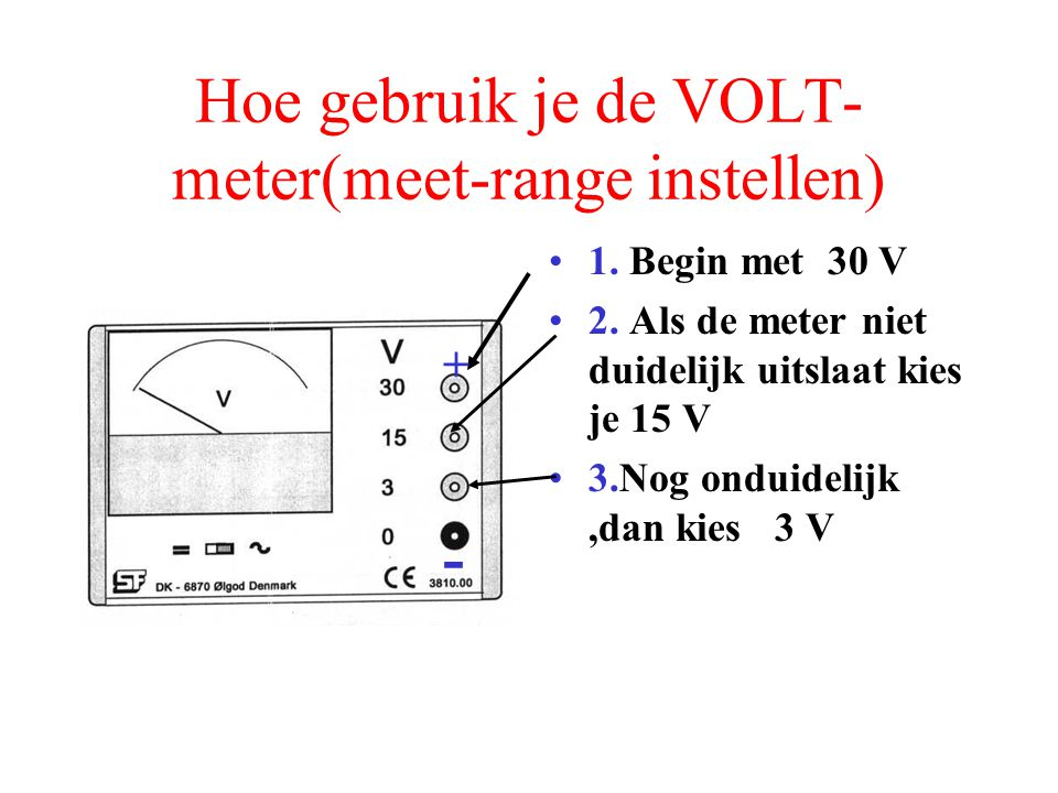 Hoe gebruik je de VOLT-meter(meet-range instellen)
