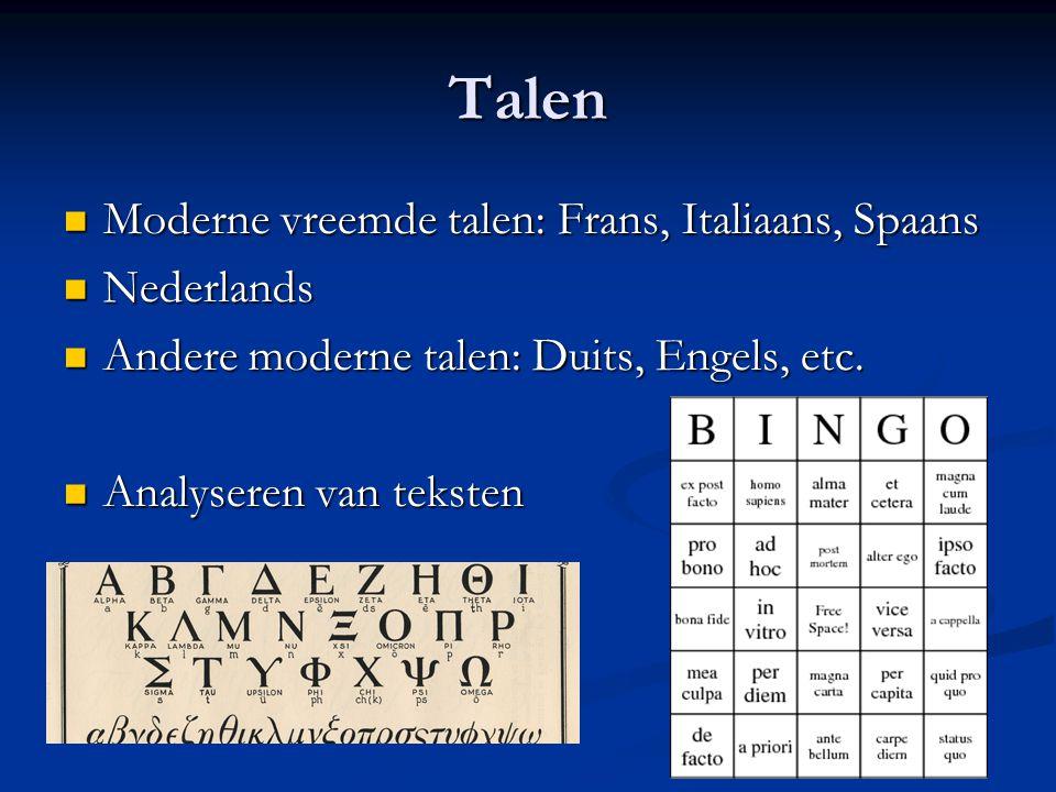 Talen Moderne vreemde talen: Frans, Italiaans, Spaans Nederlands