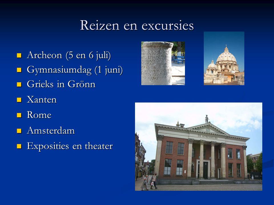Reizen en excursies Archeon (5 en 6 juli) Gymnasiumdag (1 juni)
