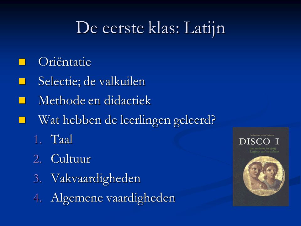 De eerste klas: Latijn Oriëntatie Selectie; de valkuilen
