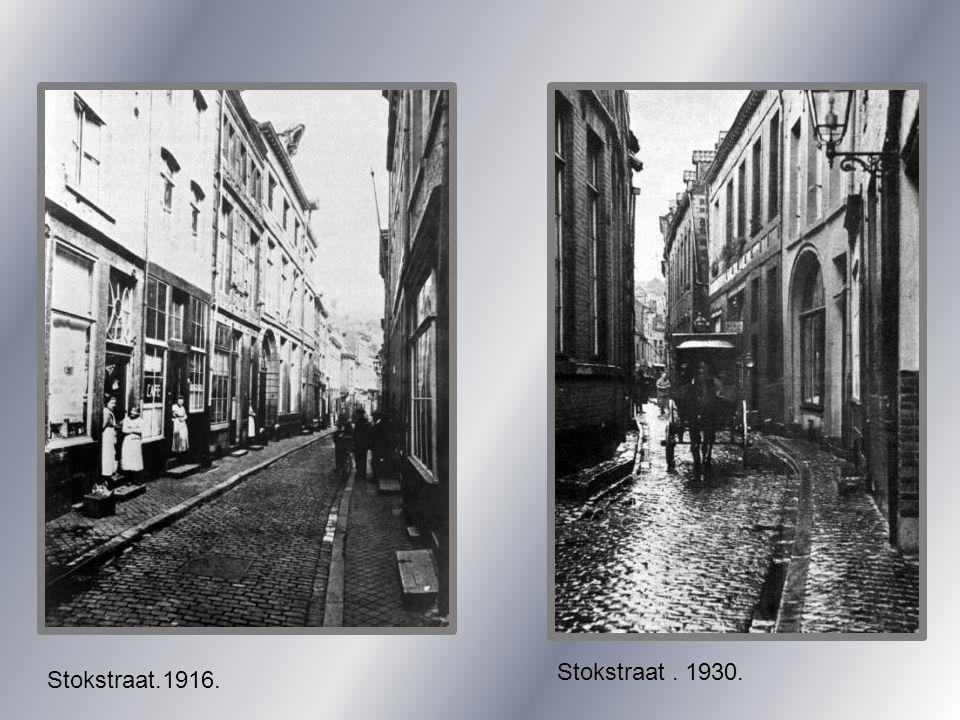 Stokstraat . 1930. Stokstraat.1916.