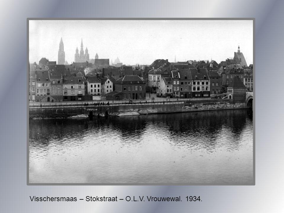 Visschersmaas – Stokstraat – O.L.V. Vrouwewal. 1934.