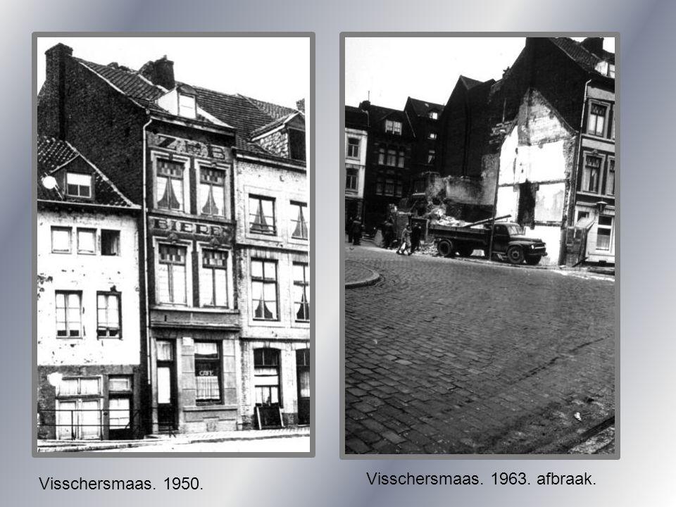 Visschersmaas. 1963. afbraak.