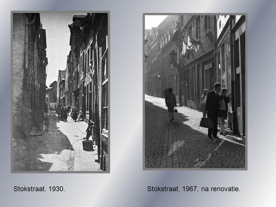 Stokstraat. 1930. Stokstraat. 1967. na renovatie.