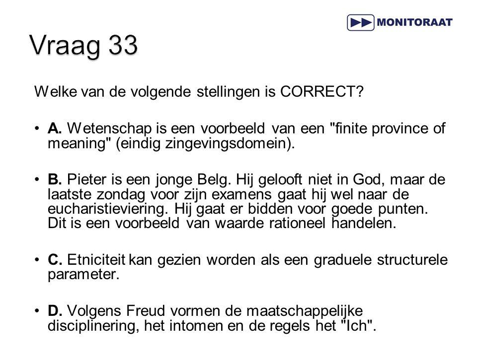 Vraag 33 Welke van de volgende stellingen is CORRECT