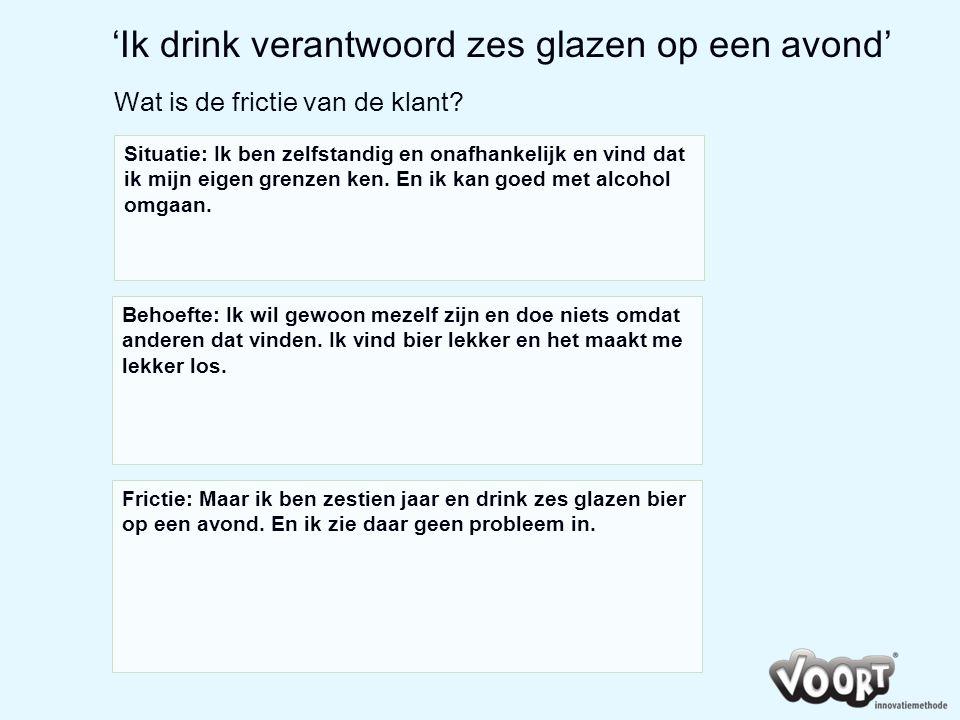 'Ik drink verantwoord zes glazen op een avond'