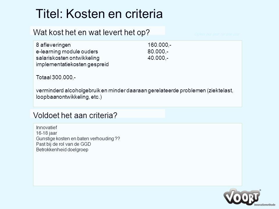 Titel: Kosten en criteria