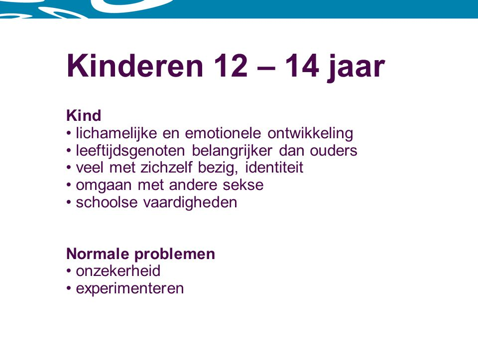 Kinderen 12 – 14 jaar Kind lichamelijke en emotionele ontwikkeling