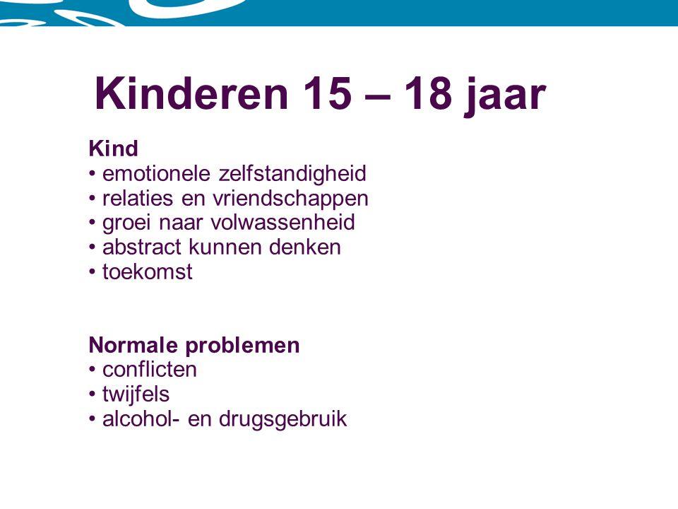 Kinderen 15 – 18 jaar Kind emotionele zelfstandigheid