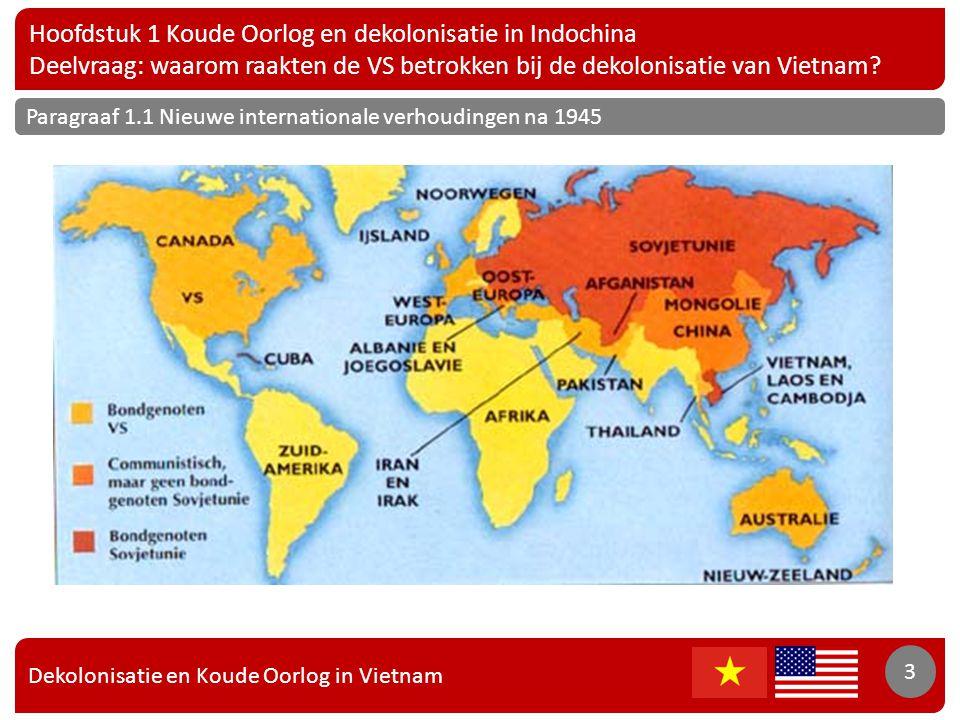 Hoofdstuk 1 Koude Oorlog en dekolonisatie in Indochina