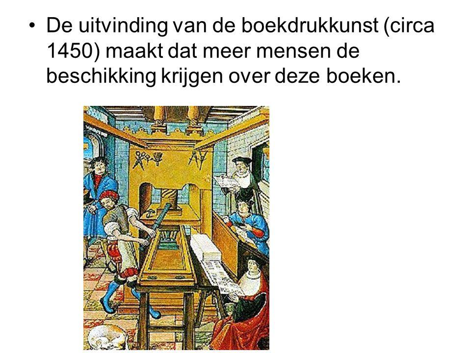 De uitvinding van de boekdrukkunst (circa 1450) maakt dat meer mensen de beschikking krijgen over deze boeken.