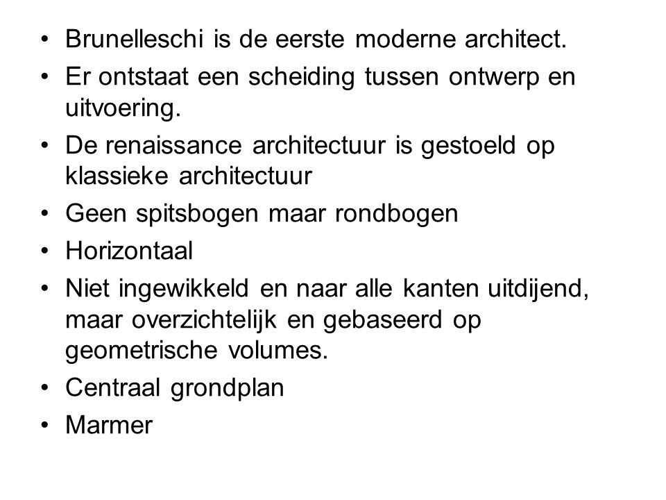 Brunelleschi is de eerste moderne architect.