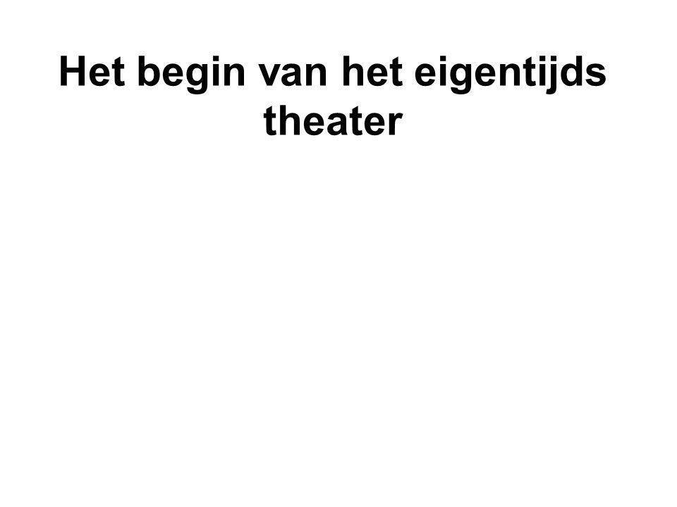 Het begin van het eigentijds theater