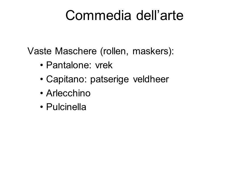 Commedia dell'arte Vaste Maschere (rollen, maskers): Pantalone: vrek