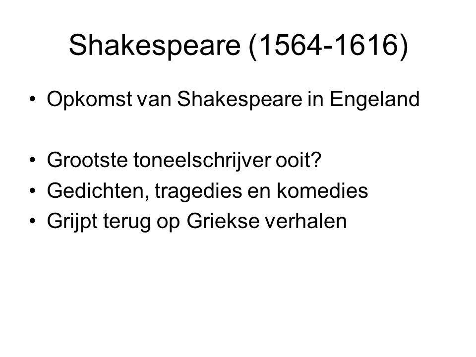 Shakespeare (1564-1616) Opkomst van Shakespeare in Engeland