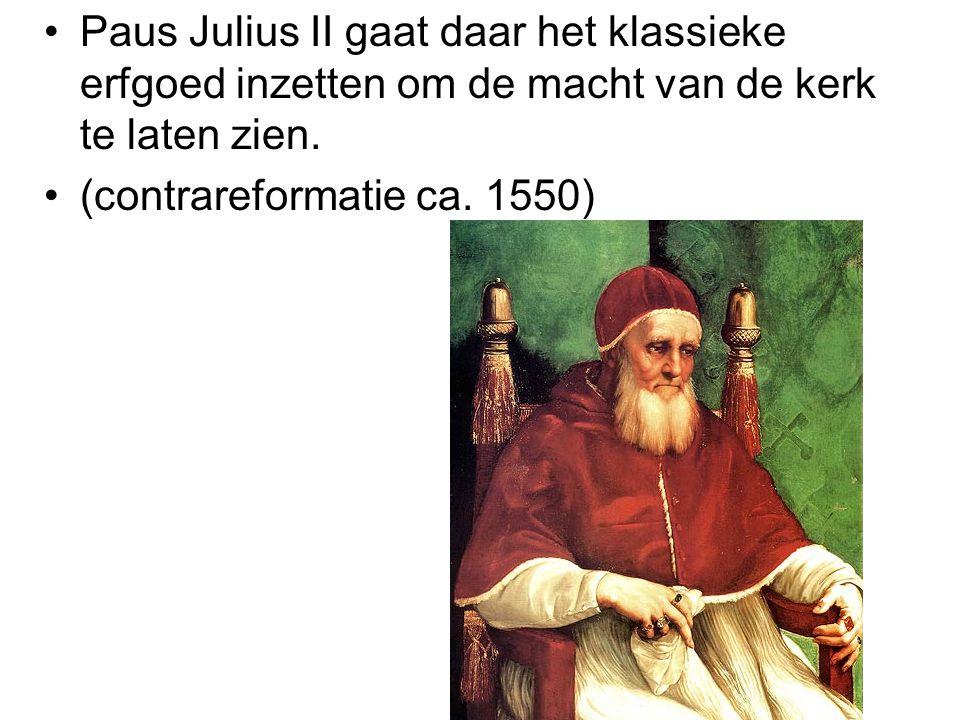 Paus Julius II gaat daar het klassieke erfgoed inzetten om de macht van de kerk te laten zien.