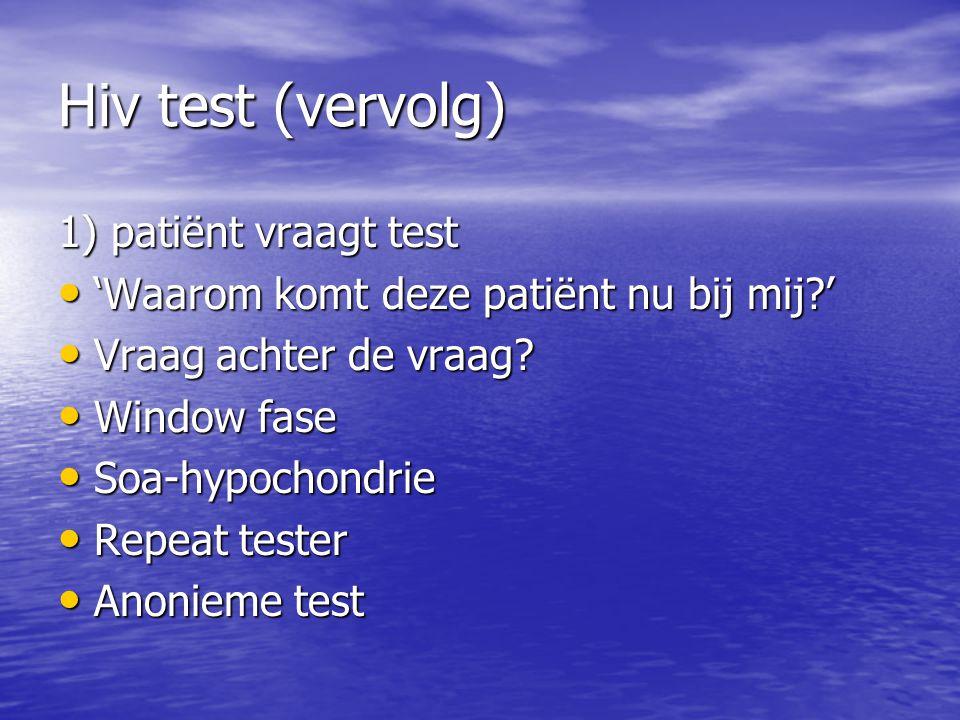 Hiv test (vervolg) 1) patiënt vraagt test