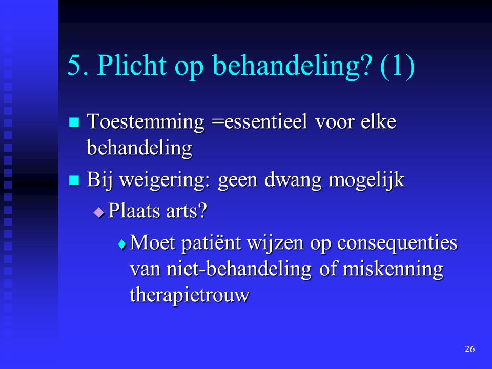 5. Plicht op behandeling (1)