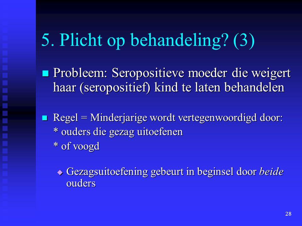 5. Plicht op behandeling (3)