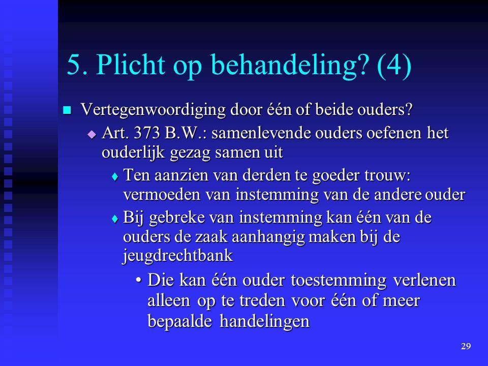 5. Plicht op behandeling (4)