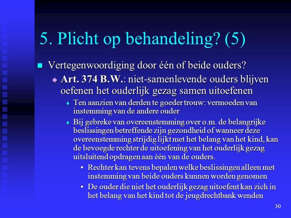 5. Plicht op behandeling (5)